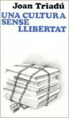 Joan Triadú: Una cultura sense llibertat