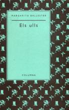 Margarita Ballester: 'Els ulls', Barcelona, Columna. 1995.